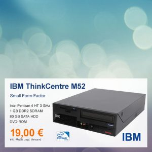 Top-Angebot: IBM ThinkCentre M52 nur 19 €