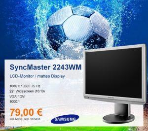 Top-Angebot: SyncMaster 2243WM nur 79 €